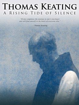 Thomas Keating A Rising Tide of Silence